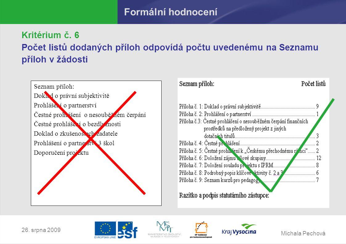 Michala Pechová 26.srpna 2009 Formální hodnocení Kritérium č.