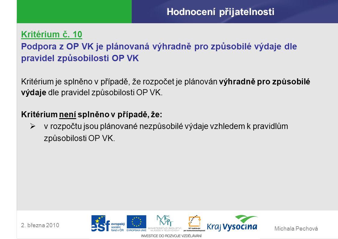 Michala Pechová 2. března 2010 Kritérium č. 10 Podpora z OP VK je plánovaná výhradně pro způsobilé výdaje dle pravidel způsobilosti OP VK Kritérium je