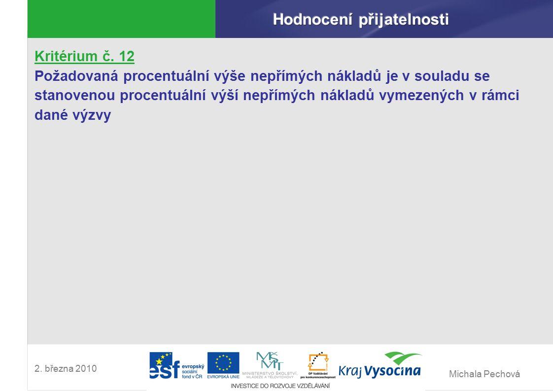 Michala Pechová 2. března 2010 Kritérium č. 12 Požadovaná procentuální výše nepřímých nákladů je v souladu se stanovenou procentuální výší nepřímých n