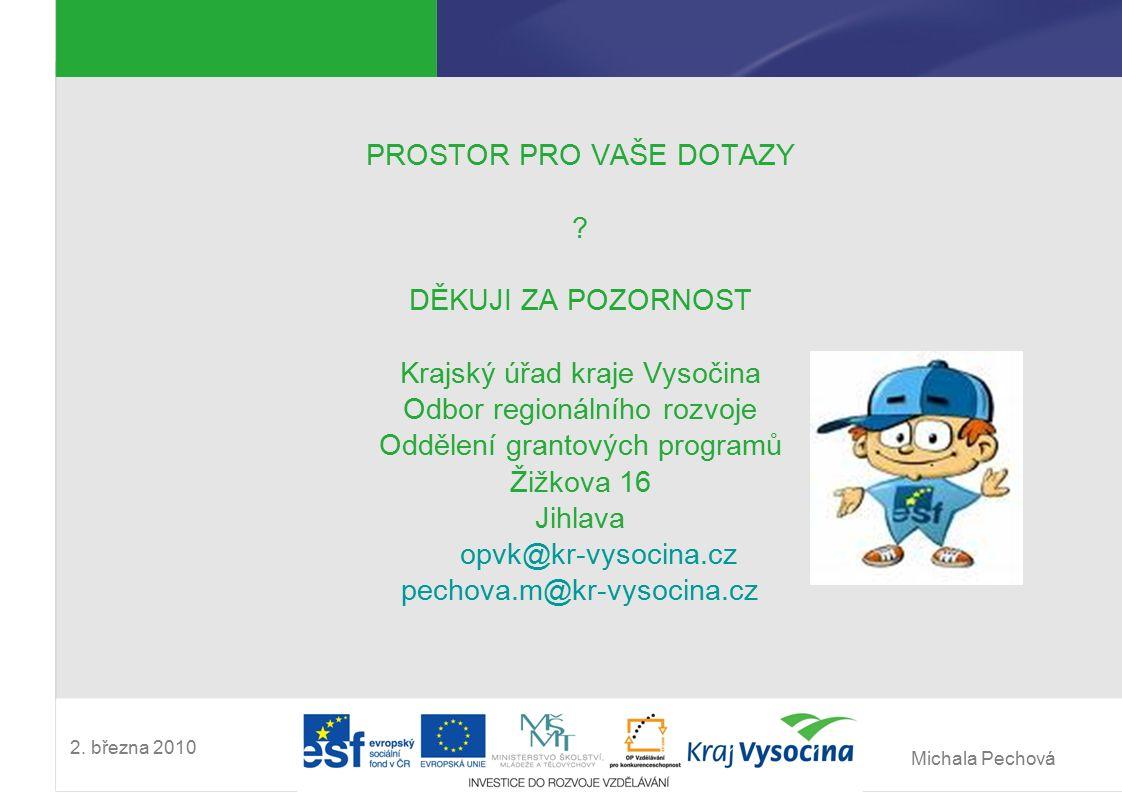 Michala Pechová 2. března 2010 PROSTOR PRO VAŠE DOTAZY .