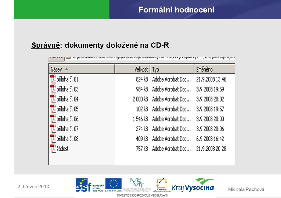 Michala Pechová 2. března 2010 Správně: dokumenty doložené na CD-R