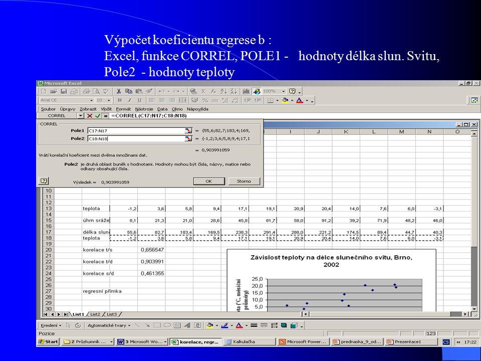 Výpočet koeficientu regrese b : Excel, funkce CORREL, POLE1 - hodnoty délka slun.