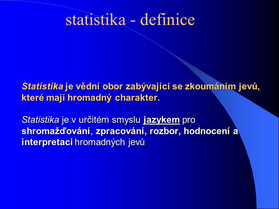 Statistické znaky můžeme získat : přímo – (např.měřením) – primární data nepřímo (výpočtem).