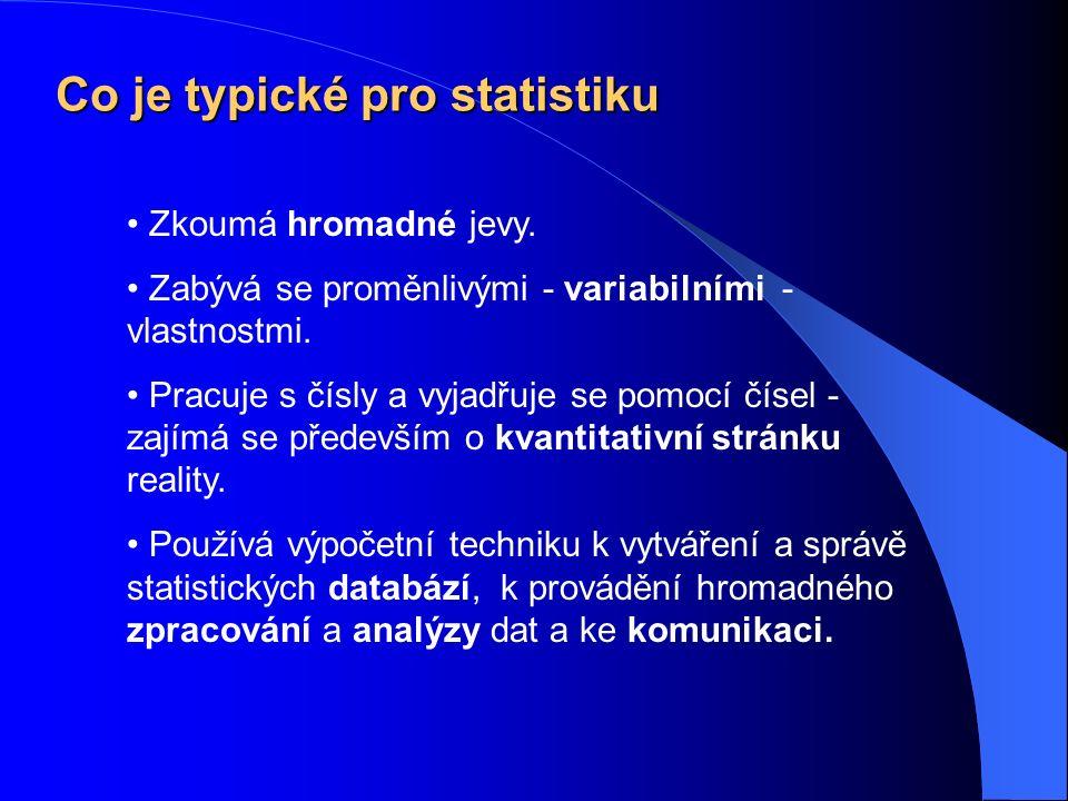 Statistický soubor můžeme podle různých hledisek dále dělit: Statistický soubor jednorozměrný vícerozměrný 1 –rozm.:3650, 2100, 1200, 3500, 4100, 2800 3650, 55; 2100, 47; 1200, 36, 3500, 50 Příklady (váha dítěte), dvourozm.