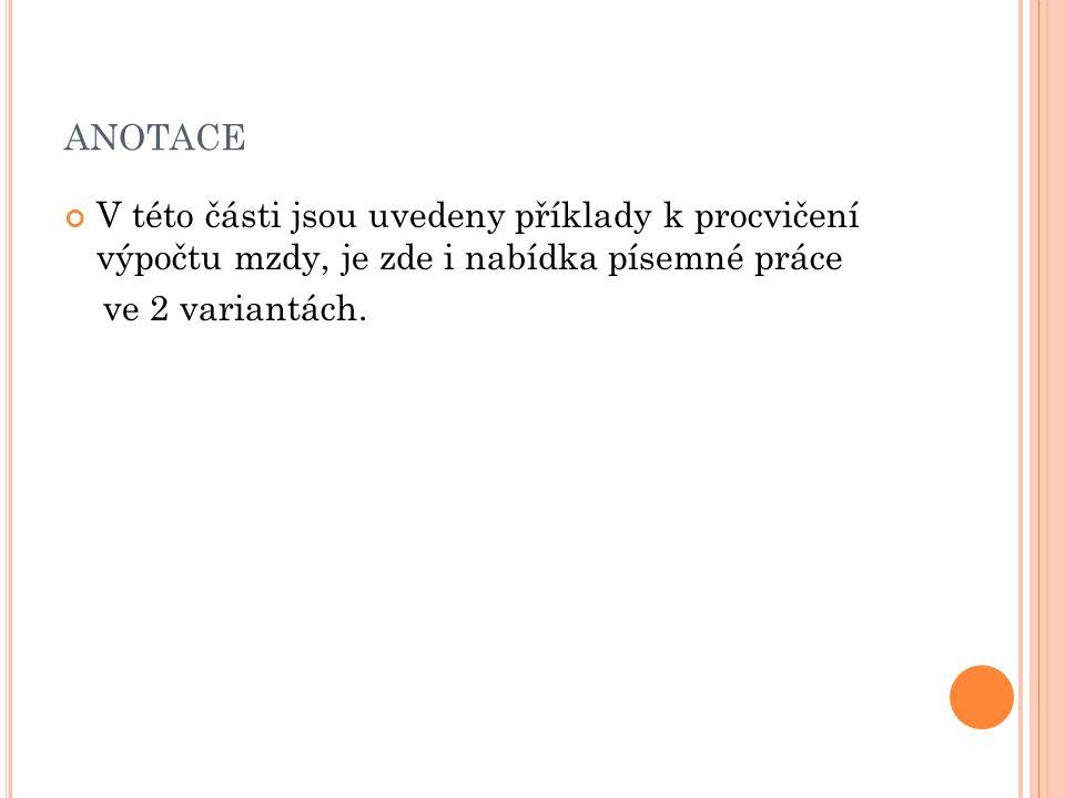 Příklad č.1 Pan Nováček odpracoval v daném měsíci 16 dní, 5 dní měl dovolenou.