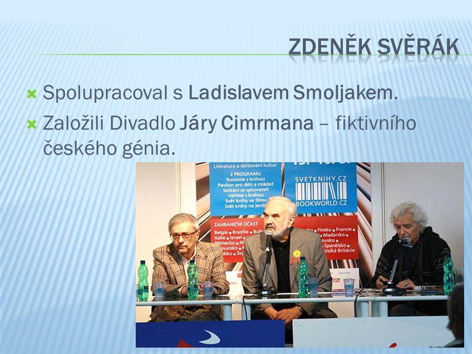 Spolupracoval s Ladislavem Smoljakem.