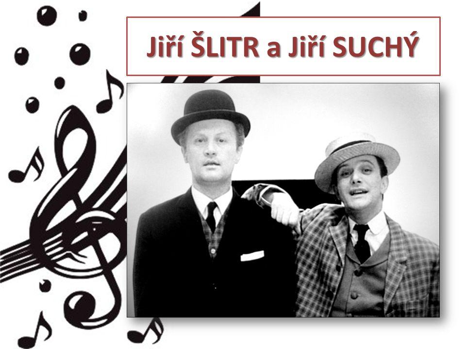 Jiří ŠLITR a Jiří SUCHÝ