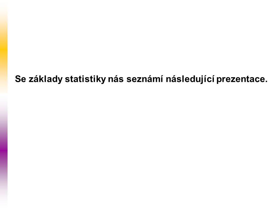Se základy statistiky nás seznámí následující prezentace.