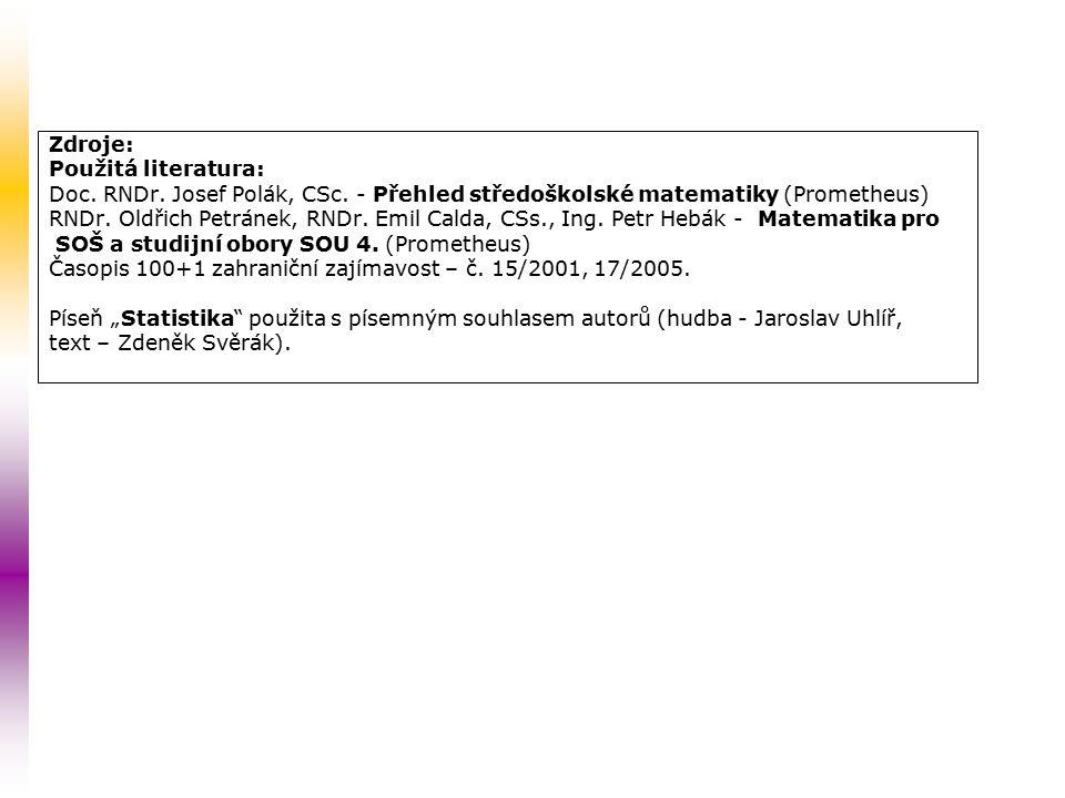 Zdroje: Použitá literatura: Doc. RNDr. Josef Polák, CSc.