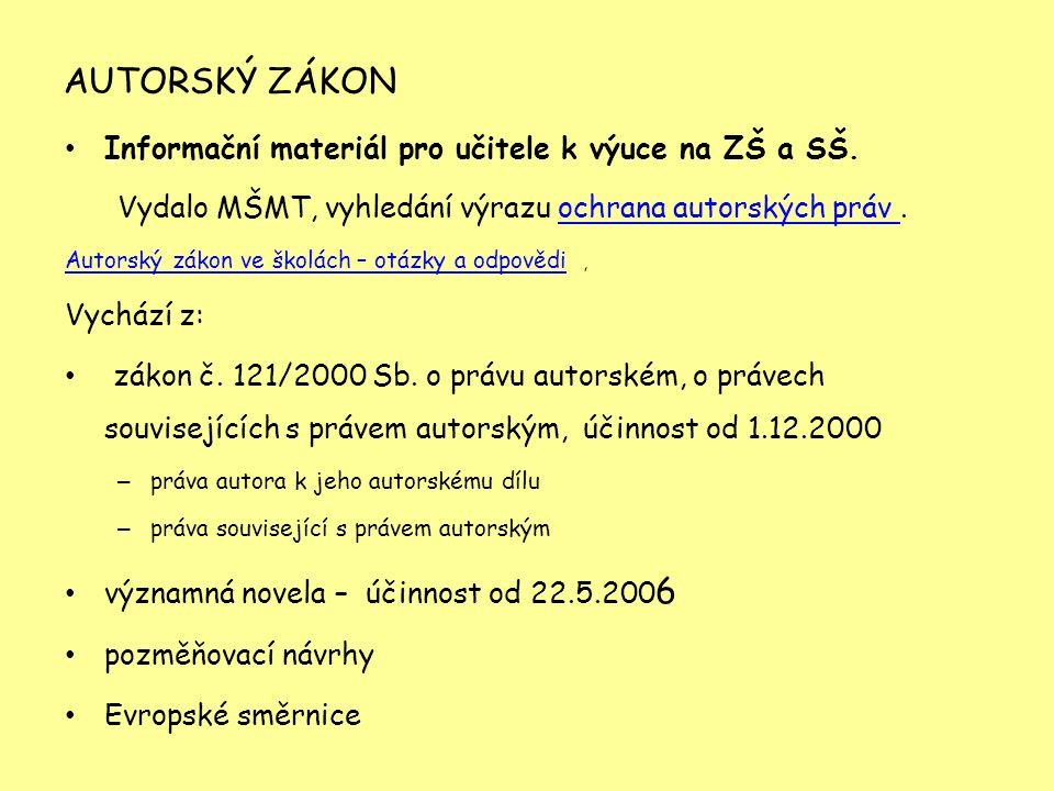 AUTORSKÝ ZÁKON Informační materiál pro učitele k výuce na ZŠ a SŠ.