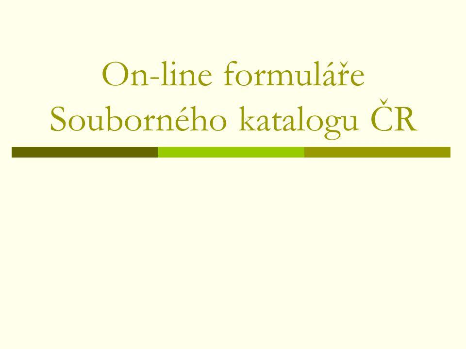 On-line formuláře Souborného katalogu ČR