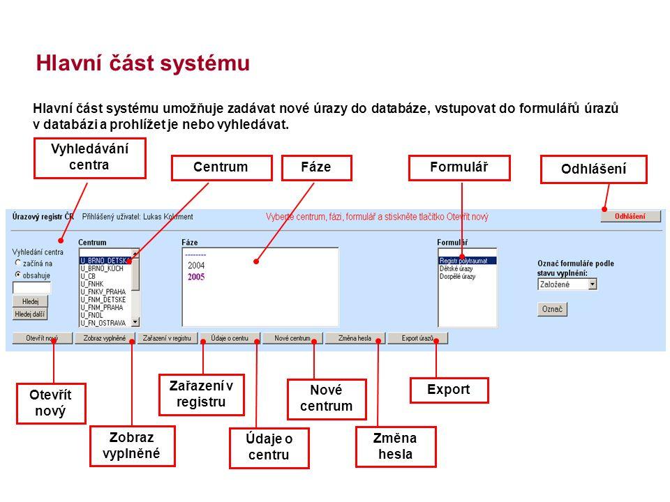 HelpZpět Analytické nástrojeSVOD Expertní služby Management datSlužby IS Nové centrum Údaje o centru Zařazení v registru Zobraz vyplněné Otevřít nový