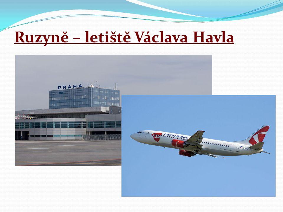 Ruzyně – letiště Václava Havla → oficiální název byl Praha Ruzyně → 2012 – Letiště Václava Havla → otevření: 5.