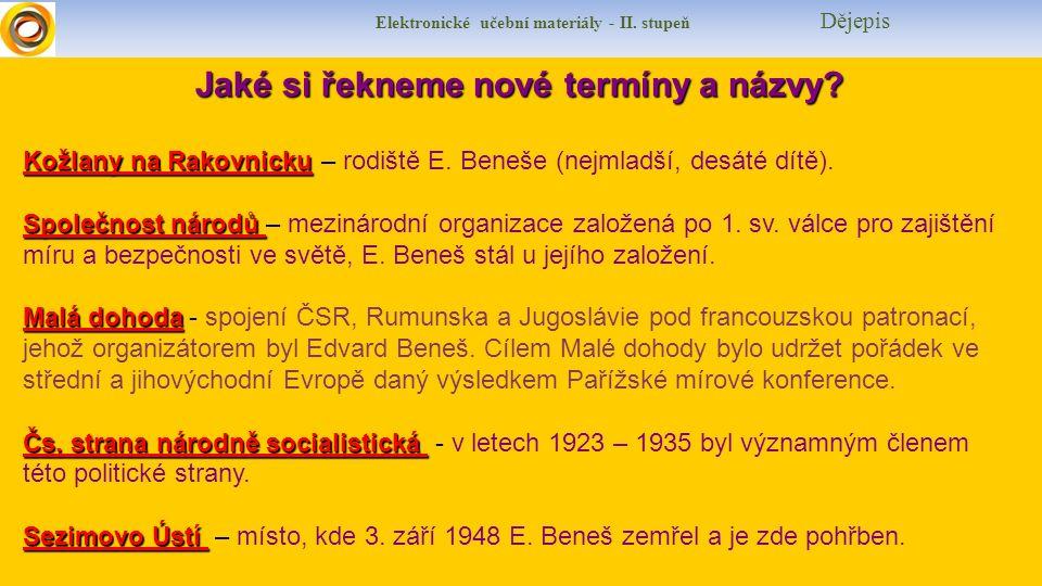Elektronické učební materiály - II. stupeň Dějepis Kožlany na Rakovnicku Kožlany na Rakovnicku – rodiště E. Beneše (nejmladší, desáté dítě). Společnos