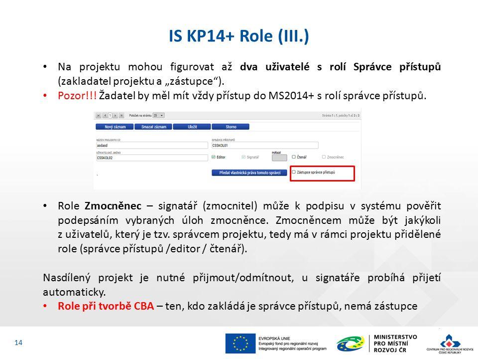 """IS KP14+ Role (III.) 14 Na projektu mohou figurovat až dva uživatelé s rolí Správce přístupů (zakladatel projektu a """"zástupce )."""