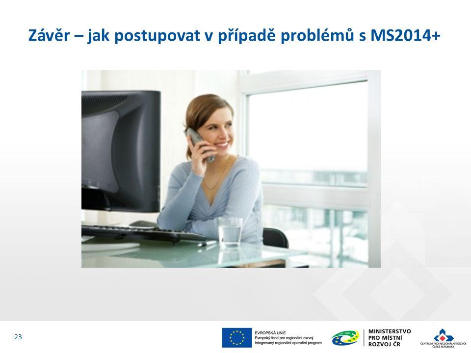 Závěr – jak postupovat v případě problémů s MS2014+ 23