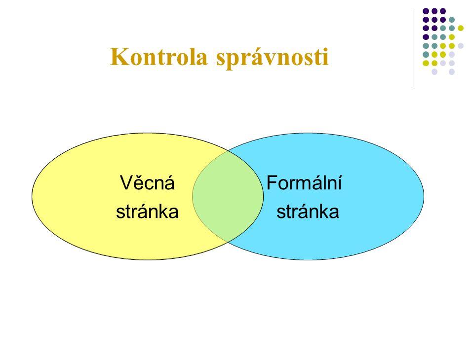 Kontrola správnosti Formální stránka Věcná stránka