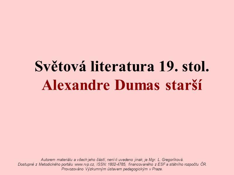 Alexandre Dumas starší 24.července 1802 ‒ 5.