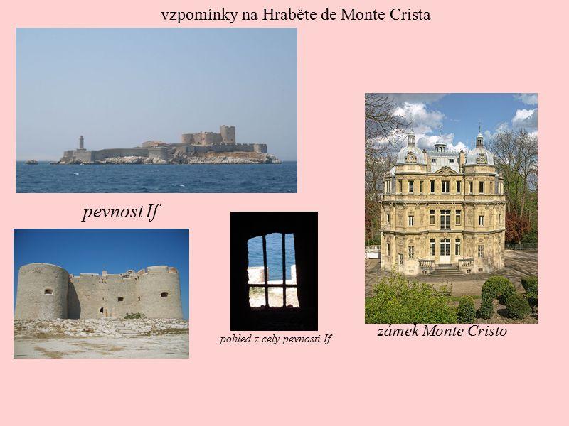 pevnost If pohled z cely pevnosti If zámek Monte Cristo vzpomínky na Hraběte de Monte Crista