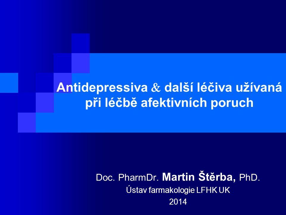 Antidepressiva  další léčiva užívaná při léčbě afektivních poruch Doc.