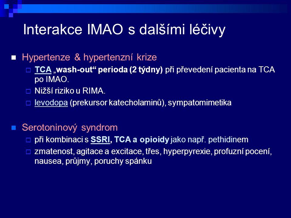 """Interakce IMAO s dalšími léčivy Hypertenze & hypertenzní krize  TCA """"wash-out perioda (2 týdny) při převedení pacienta na TCA po IMAO."""