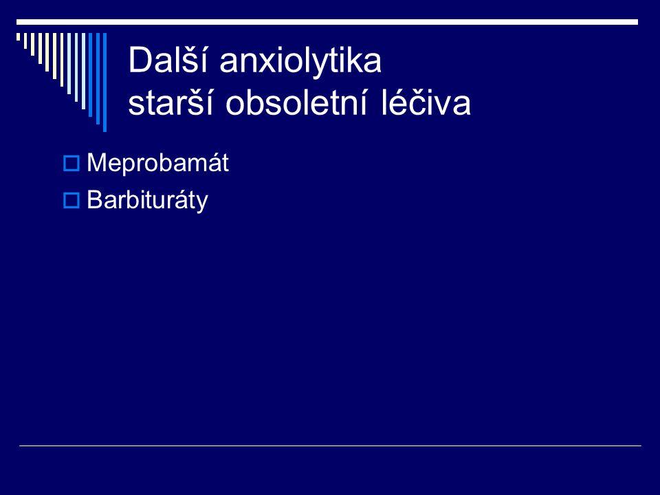 Další anxiolytika starší obsoletní léčiva  Meprobamát  Barbituráty