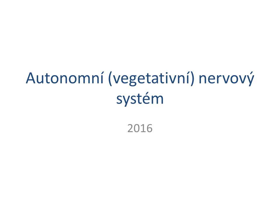 Autonomní (vegetativní) nervový systém 2016