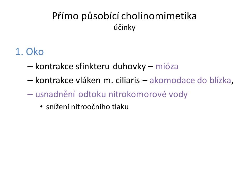 1. Oko – kontrakce sfinkteru duhovky – mióza – kontrakce vláken m.