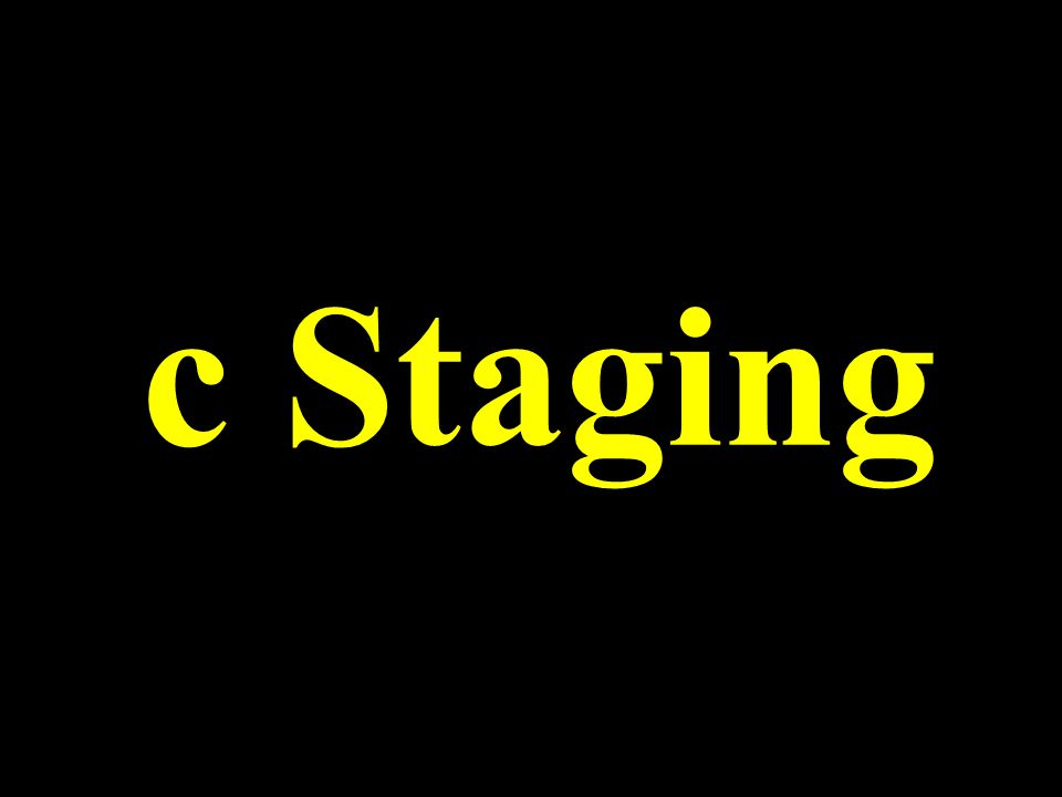 c Staging