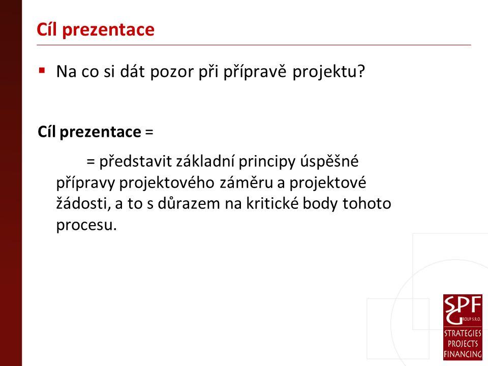 Cíl prezentace  Na co si dát pozor při přípravě projektu.