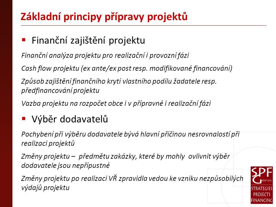 Základní principy přípravy projektů  Finanční zajištění projektu Finanční analýza projektu pro realizační i provozní fázi Cash flow projektu (ex ante/ex post resp.