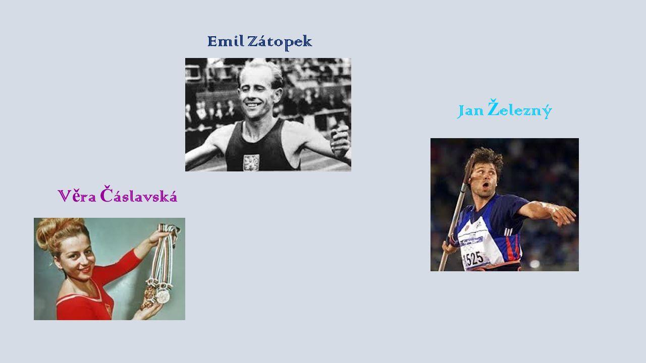 Jan Ž elezný V ě ra Č áslavská Emil Zátopek