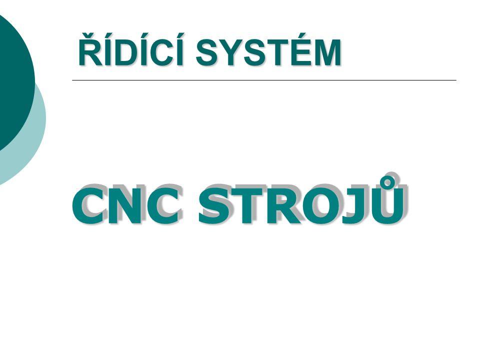ŘÍDÍCÍ SYSTÉM CNC STROJŮ