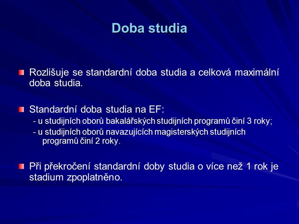 Doba studia Rozlišuje se standardní doba studia a celková maximální doba studia.