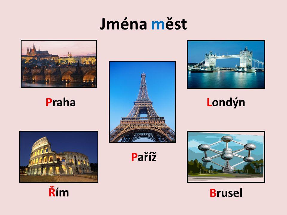 Jména měst Praha Paříž Londýn Řím Brusel