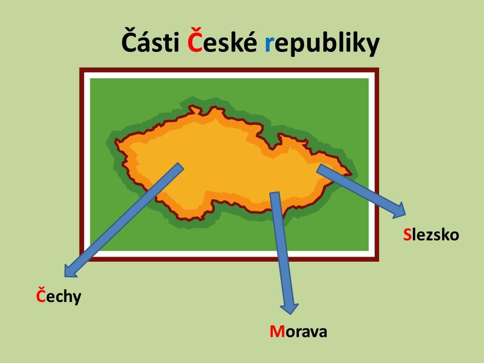 Části České republiky Čechy Morava Slezsko