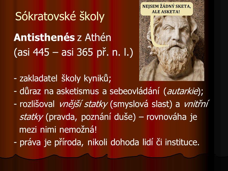 Sókratovské školy Antisthenés z Athén (asi 445 – asi 365 př.