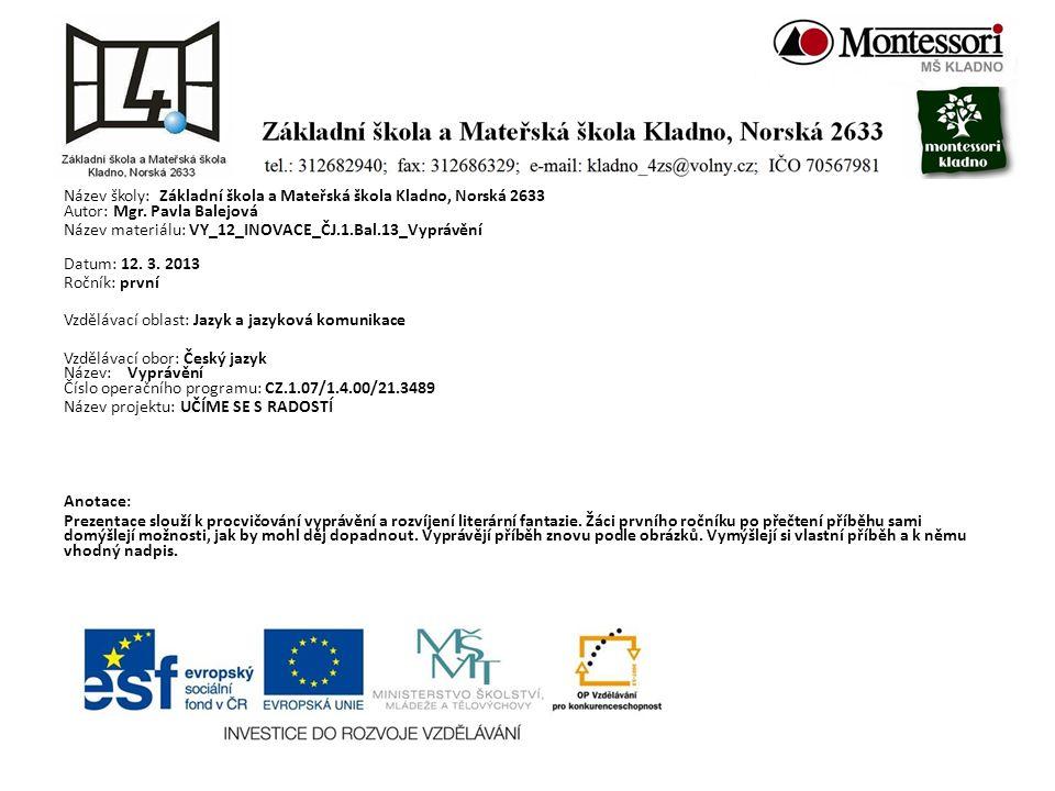 Název školy: Základní škola a Mateřská škola Kladno, Norská 2633 Autor: Mgr.
