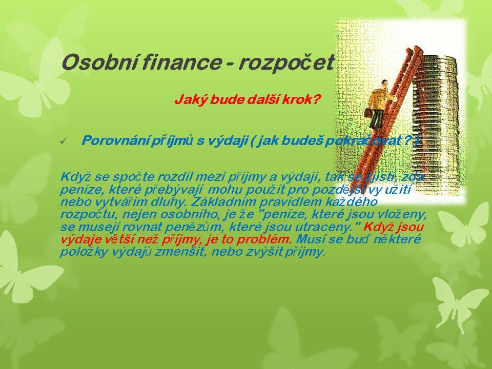 Osobní finance - rozpo č et Jaký bude další krok.