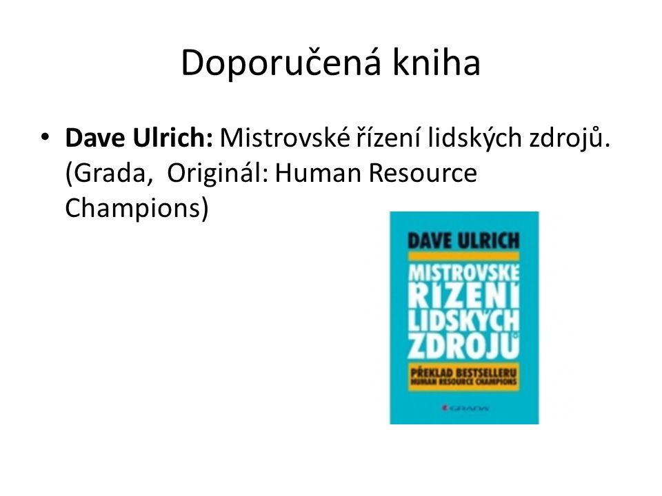 Doporučená kniha Dave Ulrich: Mistrovské řízení lidských zdrojů.