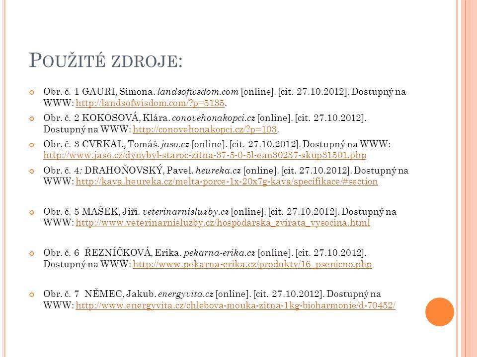 P OUŽITÉ ZDROJE : Obr. č. 1 GAURI, Simona. landsofwsdom.com [online]. [cit. 27.10.2012]. Dostupný na WWW: http://landsofwisdom.com/?p=5135.http://land