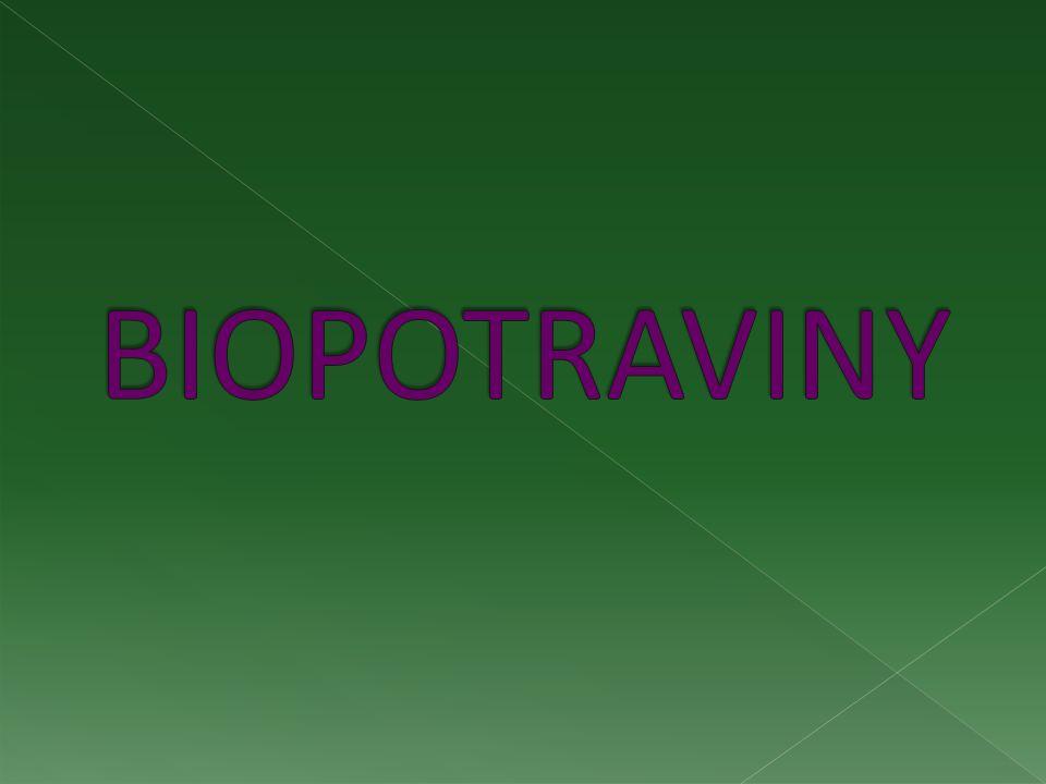  Biopotraviny pocházejí z ekologického zemědělství.