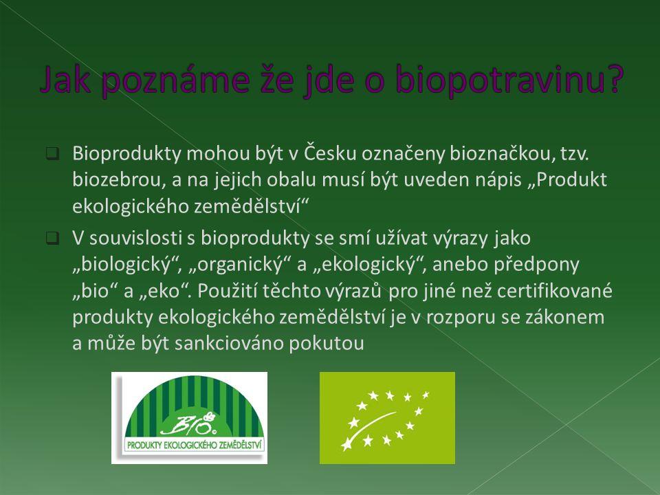  Bioprodukty mohou být v Česku označeny bioznačkou, tzv.
