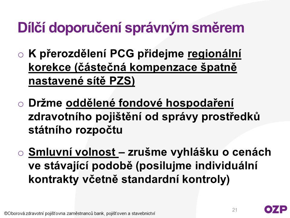 Dílčí doporučení správným směrem o K přerozdělení PCG přidejme regionální korekce (částečná kompenzace špatně nastavené sítě PZS) o Držme oddělené fon