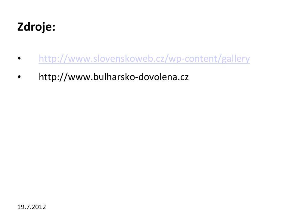 19.7.2012 Zdroje: http://www.slovenskoweb.cz/wp-content/gallery http://www.bulharsko-dovolena.cz