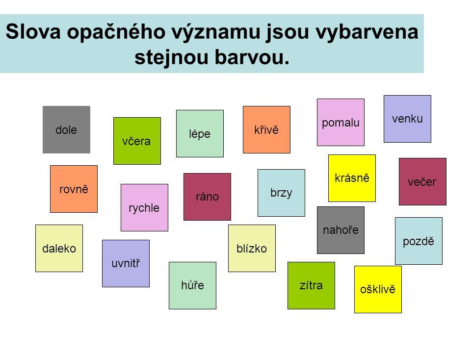 Slova opačného významu jsou vybarvena stejnou barvou.