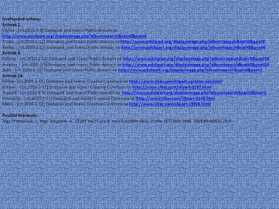Uveřejněné odkazy: Snímek 2. Čtyřka - [cit.2010-3-9] Dostupné pod licencí Public domain na http://www.pdclipart.org/displayimage.php?album=search&cat=