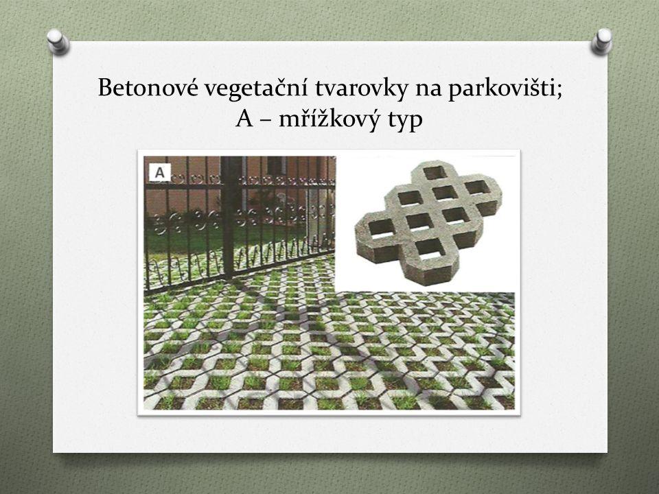 Betonové vegetační tvarovky na parkovišti; A – mřížkový typ
