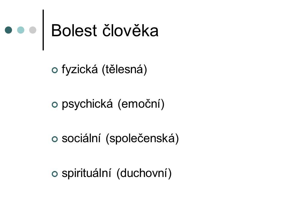 Bolest člověka fyzická (tělesná) psychická (emoční) sociální (společenská) spirituální (duchovní)