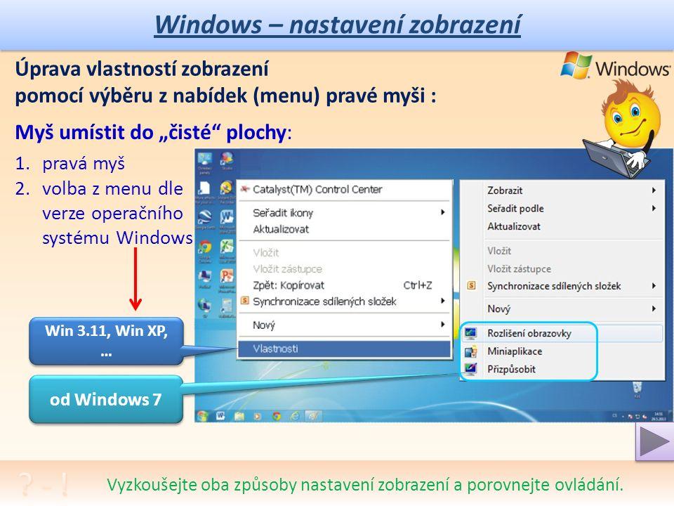 Windows – nastavení zobrazení Pokuste se chvíli dívat do monitoru bez uhnutí pohledem a zjistíte, že trvalý pohled (zvláště při práci) je zatěžující.